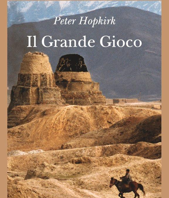 Il Grande Gioco – P. Hopkirk (1990, ed. it. Adelphi 2004)